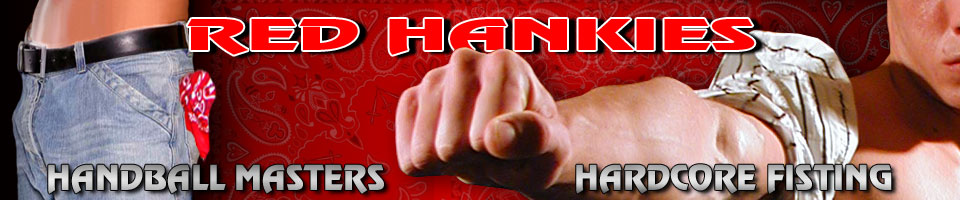 Red Hankies - Blog featuring FREE Videos, News, Events, Links for the Hardcore Fisting Community,